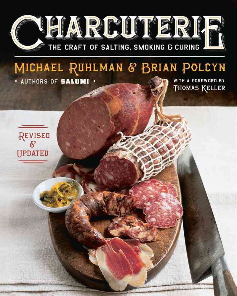 Charcuterie: The Craft of Salting, Smoking, and Curing (Hardcover)
