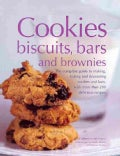 Cookies, Biscuits, Bars and Brownies: How to Make 200 Cookies, Bars and Brownies: The Complete Guide to Making... (Novelty book)