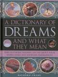 A Dictionary of Dreams and What They Mean: Find Out What Dreams Can Say About Your Hopes, Fears and Everyday Expe... (Hardcover)