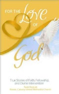 For the Love of God: True Stories of Faith, Fellowship, and Divine Intervention (Paperback)