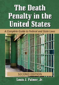 The Death Penalty in the United States: A Complete Guide to Federal and State Laws (Paperback)