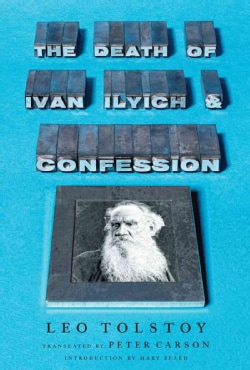 The Death of Ivan Ilyich and Confession (Hardcover)