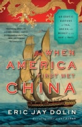 When America First Met China: An Exotic History of Tea, Drugs, and Money in the Age of Sail (Paperback)