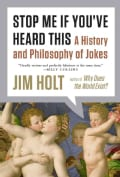Stop Me If You've Heard This: A History and Philosophy of Jokes (Paperback)