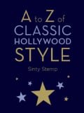 A to Z of Classic Hollywood Style (Hardcover)