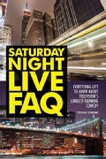 Saturday Night Live FAQ: Everything Left to Know About Television's Longest Running Comedy (Paperback)