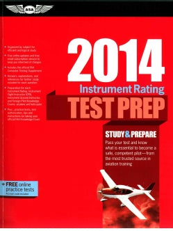 Instrument Rating Test Prep 2014: Study & Prepare, Pass Your Test and Know What is Essential to Become a Safe, Competent Pilo...