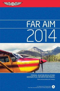 Far / AIM 2014: Federal Aviation Regulations / Aeronautical Information Manual (Paperback)