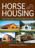 Horse Housing: How to Plan, Build, and Remodel Barns and Sheds (Paperback)