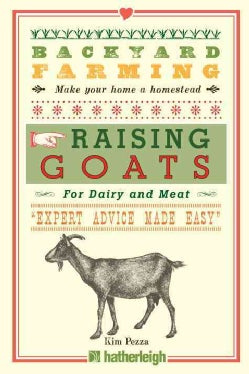 Raising Goats: For Dairy and Meat (Paperback)