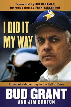 I Did It My Way: A Remarkable Journey to the Hall of Fame (Hardcover)