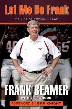 Let Me Be Frank: My Life at Virginia Tech (Hardcover)
