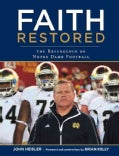 Faith Restored: The Resurgence of Notre Dame Football (Hardcover)