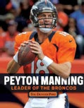 Peyton Manning: Leader of the Broncos (Paperback)