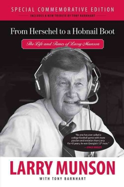 From Herschel to a Hobnail Boot: The Life and Times of Larry Munson (Paperback)