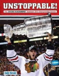 Unstoppable!: The Chicago Blackhawks' Dominant 2013 Championship Season (Paperback)