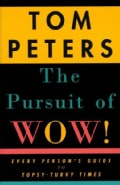 The Pursuit of Wow!: Every Person's Guide to Topsy-Turvy Times (Paperback)