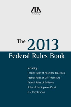 The Federal Rules Book 2013: Including Federal Rules of Appellate Procedure, Federal Rules of Civil Procedure, Fe... (Paperback)
