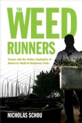 The Weed Runners: Travels With the Outlaw Capitalists of America's Medical Marijuana Trade (Paperback)
