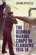The German Marine Corps in Flanders 1914-18 (Hardcover)