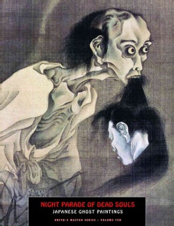 Night Parade of Dead Souls: Japanese Ghost Paintings (Paperback)