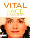 Vital Face: Facial Exercises and Massage for Health and Beauty (Paperback)