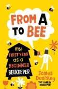 From a to Bee: My First Year As a Beginner Beekeeper (Paperback)