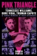 Pink Triangle: The Feuds and Private Lives of Tennessee Williams, Gore Vidal, Truman Capote, and Members of Their... (Paperback)
