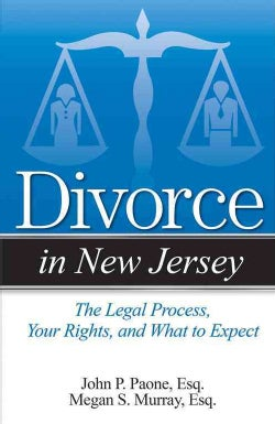 Divorce in New Jersey: The Legal Process, Your Rights, and What to Expect (Paperback)
