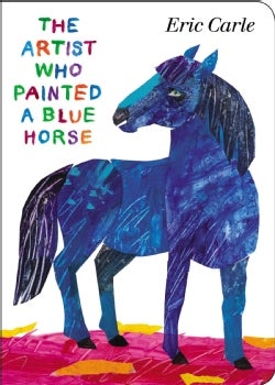 The Artist Who Painted a Blue Horse (Board book)