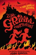 The Grimm Conclusion: A Companion to a Tale Dark & Grimm (Hardcover)
