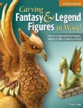 Carving Fantasy & Legend Figures in Wood: Patterns & Instructions for Dragons, Wizards & Other Creatures of Myth (Paperback)