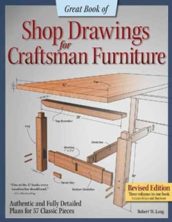 Great Book of Shop Drawings for Craftsman Furniture: Authentic and Fully Detailed Plans for 57 Classic Pieces (Paperback)