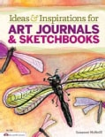 Ideas & Inspirations for Art Journals & Sketchbooks (Paperback)