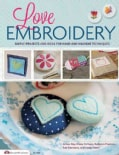 Love Embroidery: Simple Projects and Ideas for Hand and Machine Techniques (Paperback)