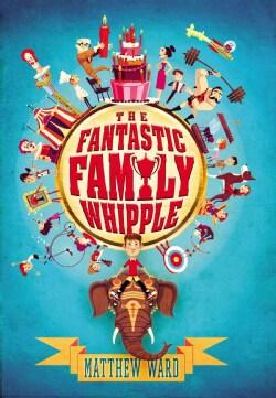 The Fantastic Family Whipple (Hardcover)