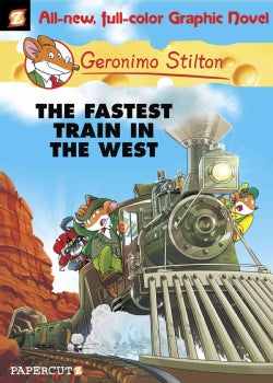 Geronimo Stilton 13: The Fastest Train in the West (Hardcover)