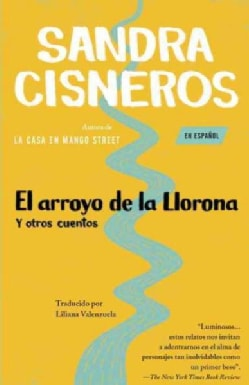 El arroyo de la llorona y otros cuentos / Woman Hollering Creek and Other Stories (Paperback)