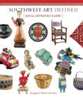 Southwest Art Defined: An Illustrated Guide (Hardcover)