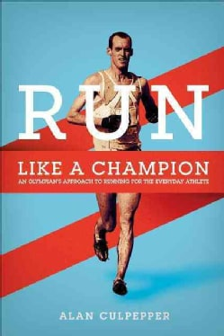 Run Like a Champion: An Olympian's Approach to Running (Paperback)
