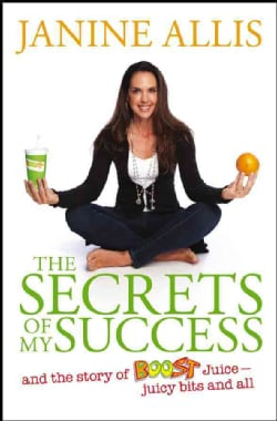 The Secrets of My Success: The Story of Boost Juice, Juicy Bits and All (Paperback)
