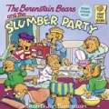 The Berenstain Bears and the Slumber Party (Paperback)