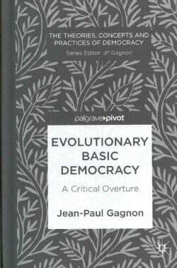 Evolutionary Basic Democracy: A Critical Overture (Hardcover)