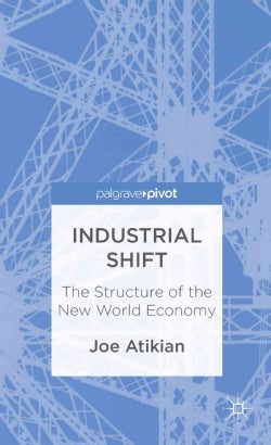 Industrial Shift: The Structure of the New World Economy (Hardcover)