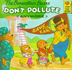 The Berenstain Bears Don't Pollute (Anymore) (Paperback)