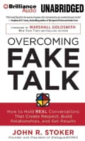 Overcoming Fake Talk: How to Hold Real Conversations That Create Respect, Build Relationships, and Get Results (CD-Audio)