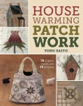 Housewarming Patchwork: 78 Original Motifs and 10 Projects (Paperback)