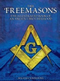 The Freemasons: The Illustrated Book of an Ancient Brotherhood (Hardcover)