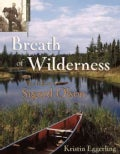 Breath of Wilderness: The Life of Sigurd Olson (Paperback)