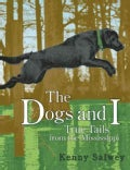 The Dogs and I: True Tails from the Mississippi (Paperback)